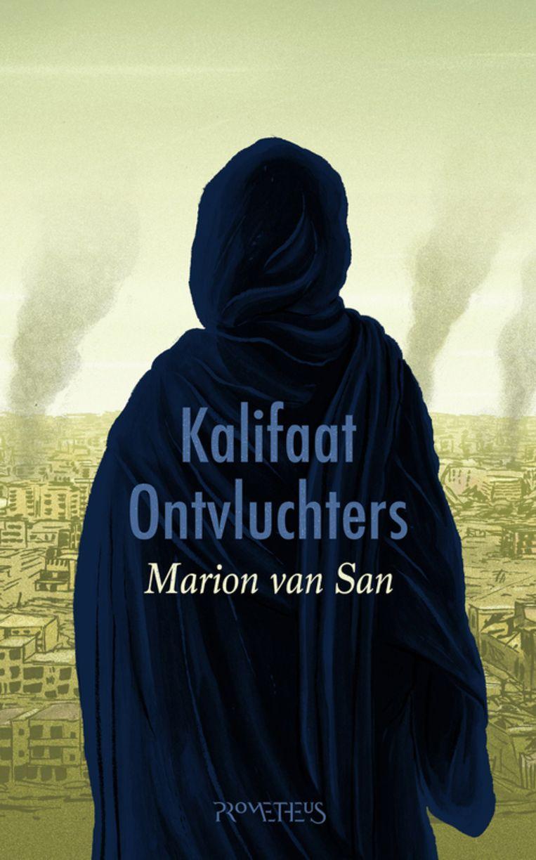 Marion van San, Kalifaatontvluchters, Prometheus, 304 p., 22,50 euro. Beeld rv