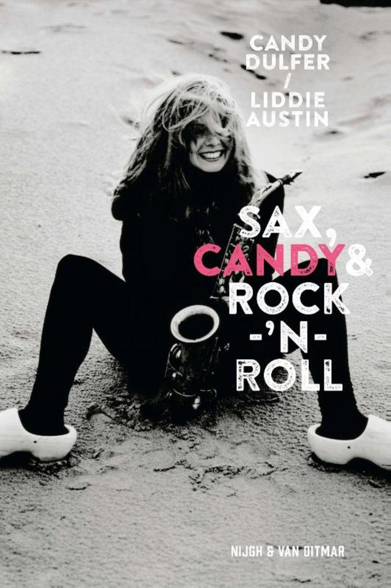 'Sax, Candy & Rock 'n Roll', Candy Dulfer, uitgeverij Nijgh & van Ditmar, 21,50 euro. Beeld rv