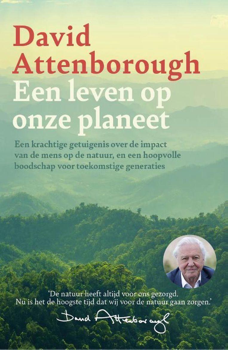 David Attenborough: Een leven op onze planeet – Een terugblik en een toekomstvisie.  Beeld Luitingh-Sijthoff
