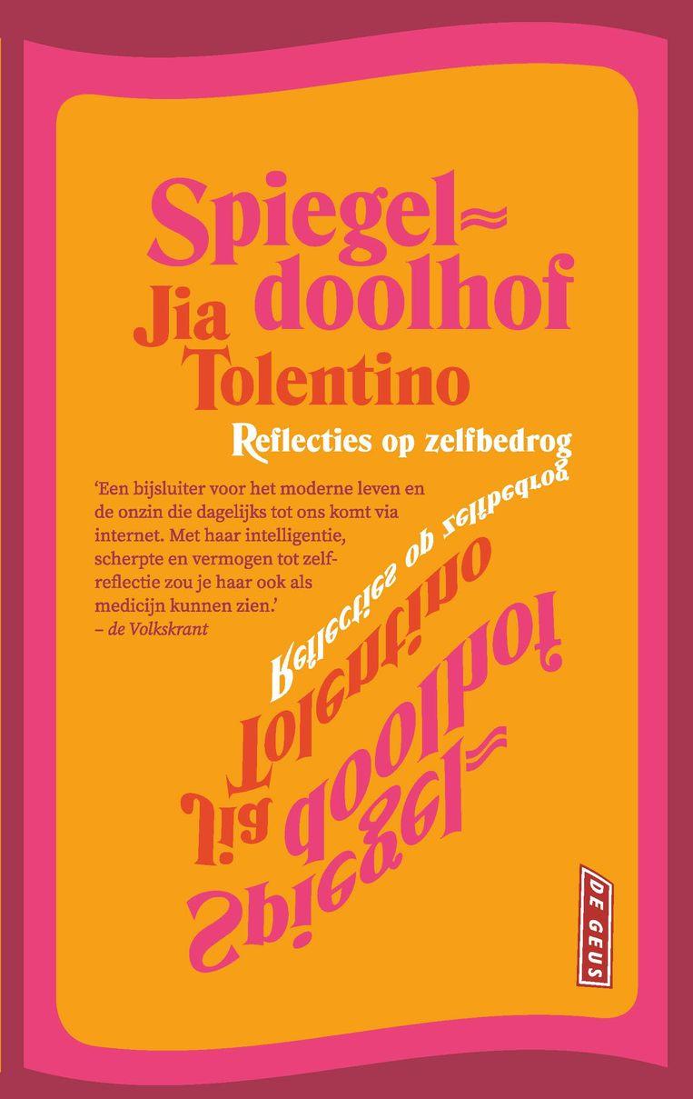 Jia Tolentino, 'Spiegeldoolhof. Reflecties op zelfbedrog', De Geus, 352p., 22,50 euro. Vertaald door Anne Marie Koper en Elsbeth Witt. Beeld rv