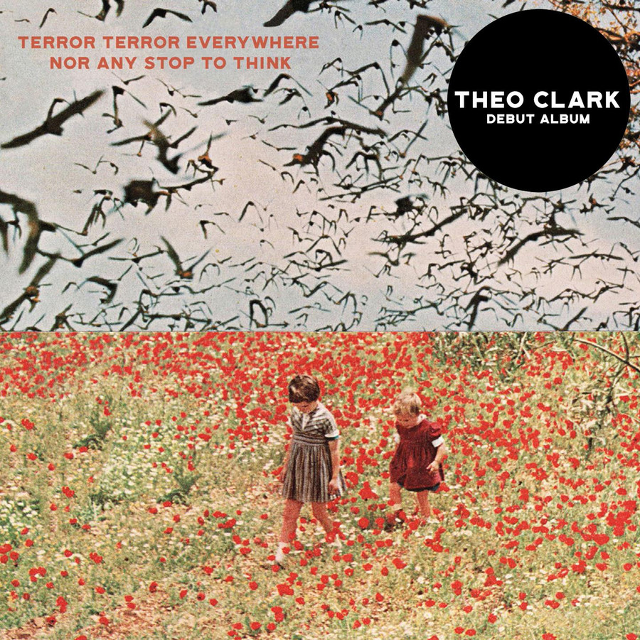 "Theo Clark, premier album ""Terror Terror Everywhere Nor Any Stop To Think"", release ce 15 novembre au Botanique"