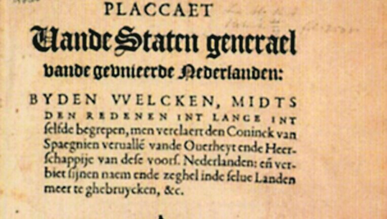 Het Plakkaat van Verlating uit 1581. Illustratie uit: Erfgoed - De Nederlandse geschiedenis in 100 documenten Elsevier, 2005). Beeld null