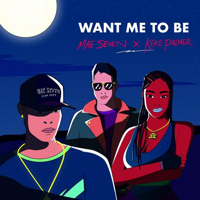 De cover van Want Me To Be, door Mae Seven en Keke Palmer.