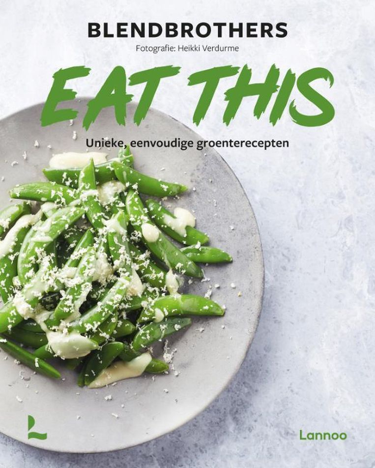 Eat This! Blend- brothers, Lannoo, €25,99. Beeld