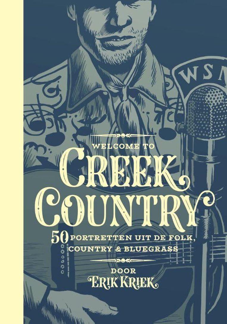 Erik Kriek: Welcome to Creek Country.  Beeld Concerto Books