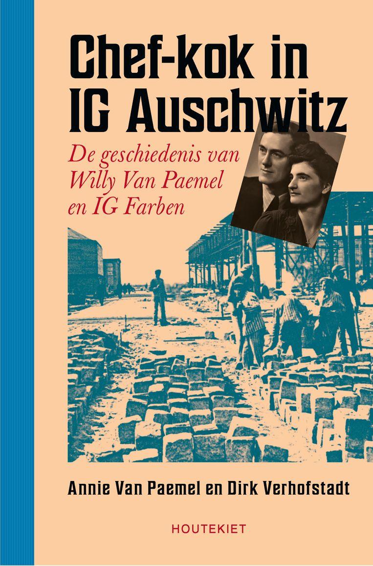 'Chef-kok in IG Auschwitz: De geschiedenis van Willy Van Paemel en IG Farben', Houtekiet, 319 p., 24,99 euro Beeld RV