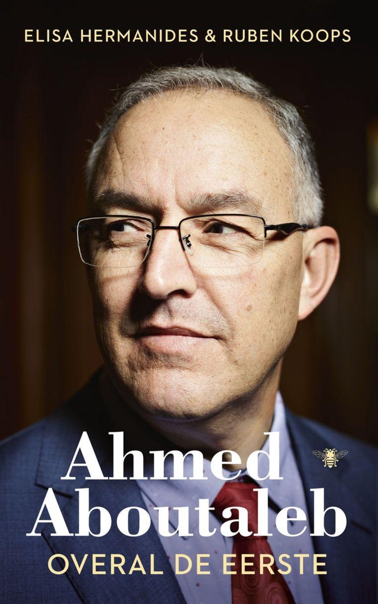 Omslag van Ahmed Aboutaleb, overal de eerste. Beeld De Bezige Bij