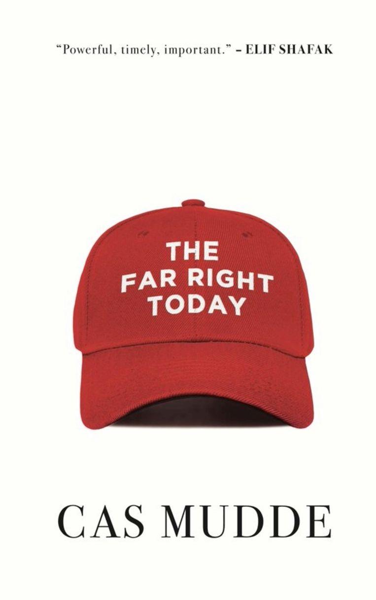 Cas Mudde, 'The Far Right Today', Polity, 214 p., 20,99 euro.   Beeld RV