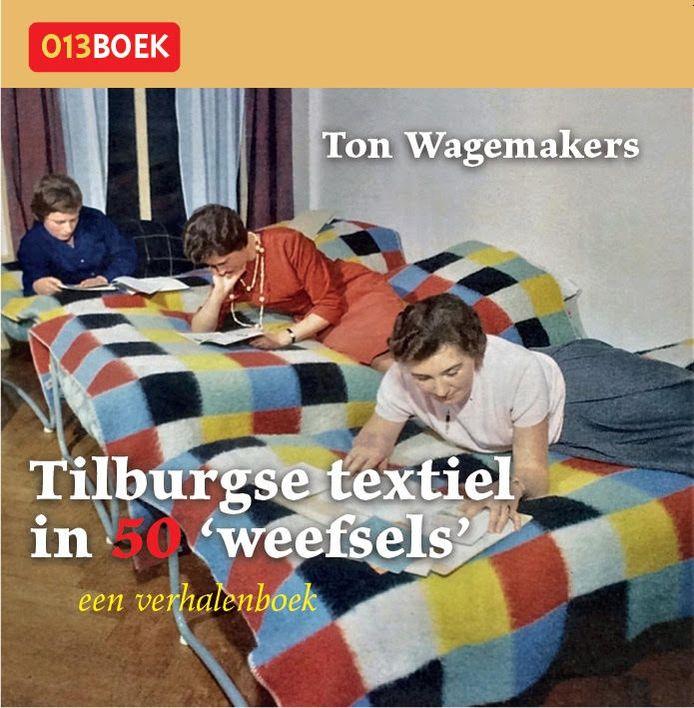 Omslag van het nieuwe boek over de Tilburgse textiel.
