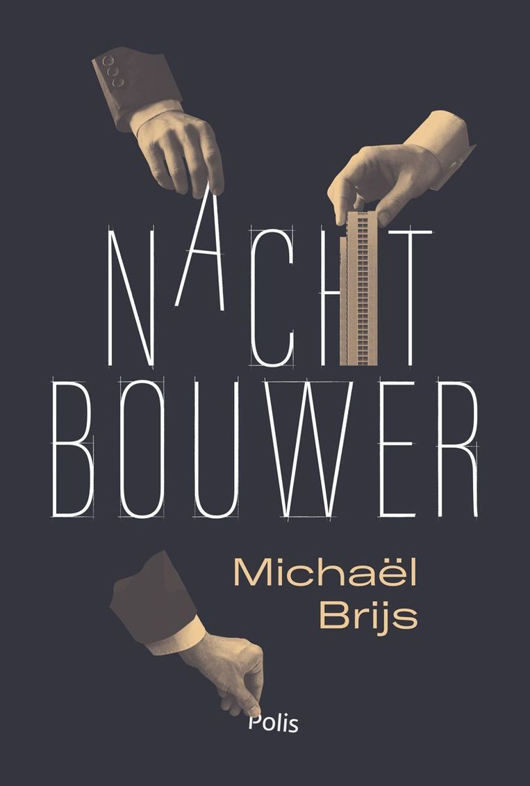 Michaël Brijs, 'Nachtbouwer', Polis/Pelckmans, 240 p., 20 euro. Beeld rv