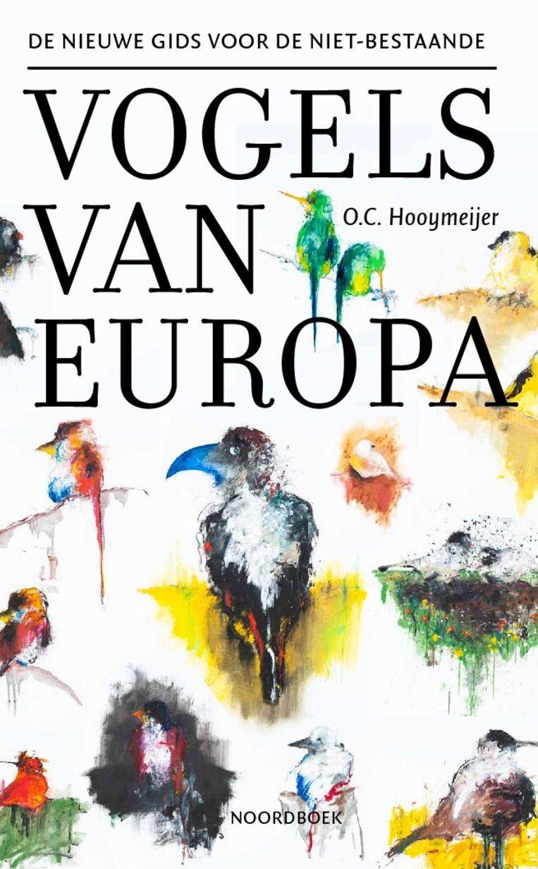 O.C. Hooymeijer: De Nieuwe Gids voor de niet-bestaande Vogels van Europa.  Noordboek, €17,50 Beeld