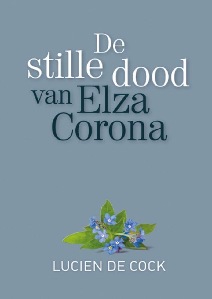 De stille dood van Elza Corona van Lucien De Cock.