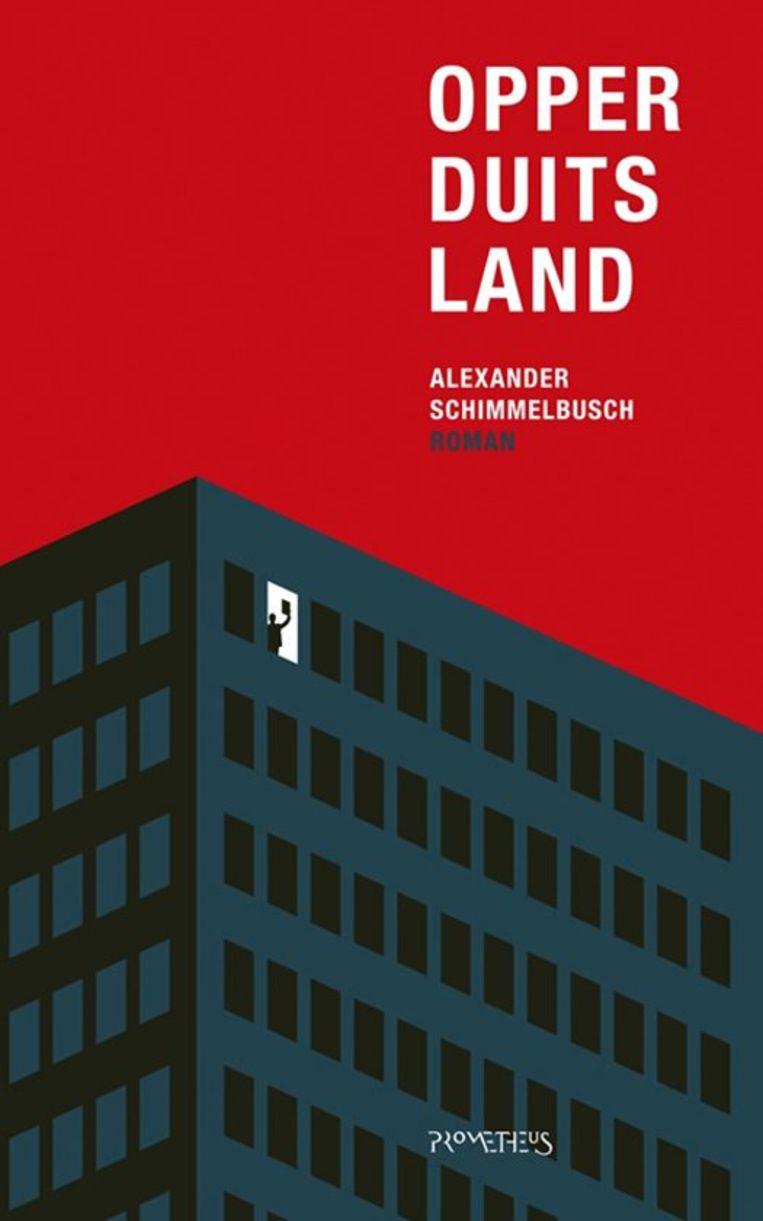 Alexander Schimmelbusch, 'Opperduitsland', Prometheus, 220 p., 19,99 euro. Vertaald door Kris Lauwerys en Isabelle Schoepen.  Beeld rv