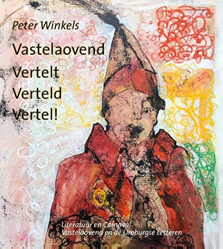 Peter Winkels: Vastelaovend vertelt verteld vertel! Beeld Peter Winkels