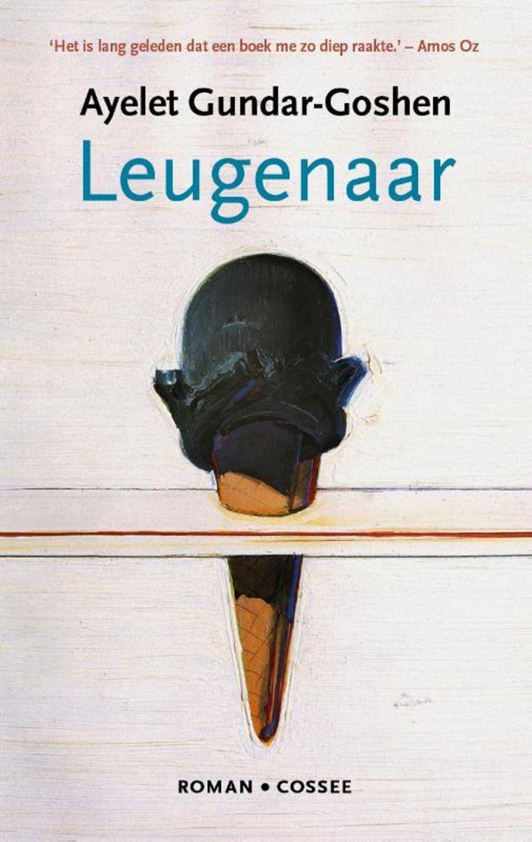 Ayelet Gundar-Goshen, 'Leugenaar', Cossee, 285 p., 21,99 euro. Vertaald door Shulamith Bamberger. Beeld RV