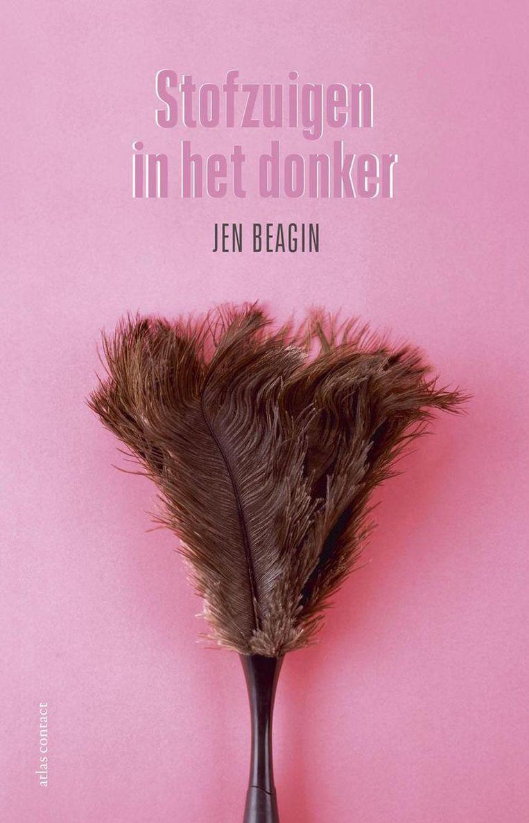 Jen Beagin, Stofzuigen in Het donker. Vertaald door Astrid Huisman en Roos van de Wardt, Atlas Contact, €24,99, 224 blz. Beeld