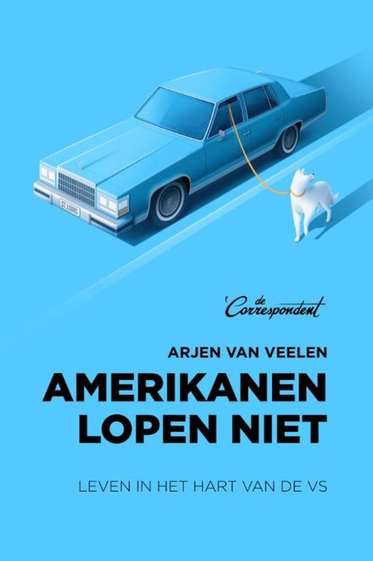 De cover van 'Amerikanen lopen niet' Beeld De Correspondent