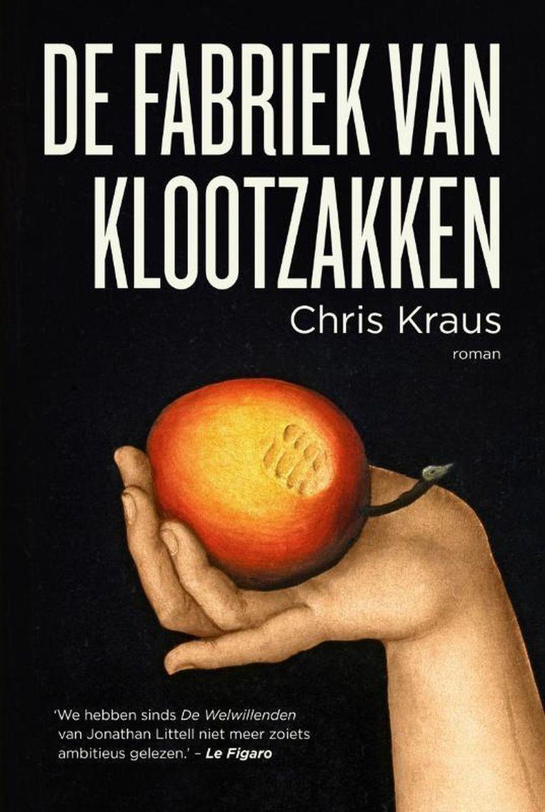 Chris Kraus: De fabriek van klootzakken. Vertaald door Jan Bert Kanon. Signatuur, €23,50,862 blz. Beeld