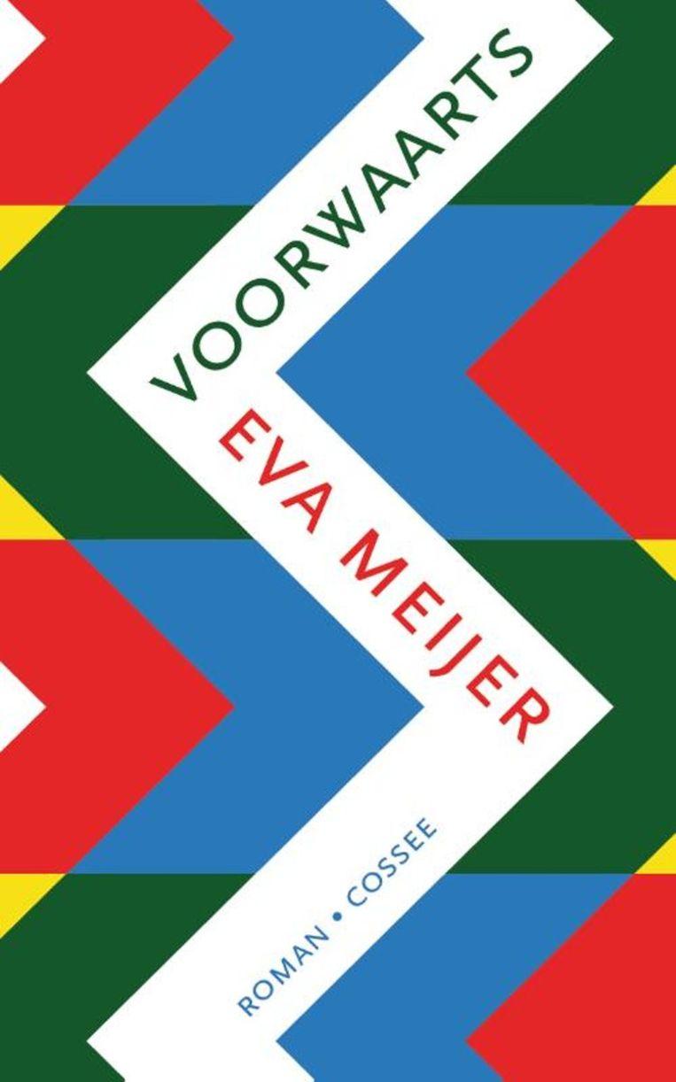 Eva Meijer:Voorwaarts  Cossee, € 20,99 Beeld rv