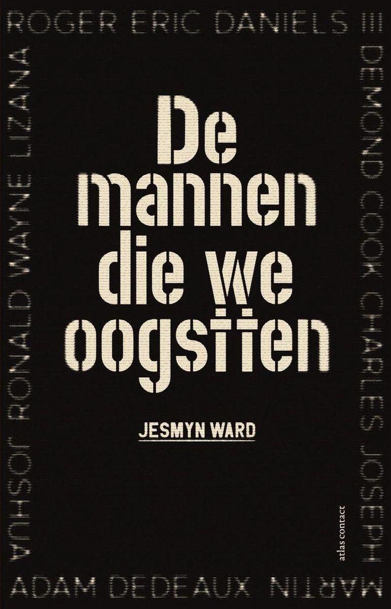 Jesmyn Ward, 'De mannen die we oogstten', Atlas Contact, 272p., 22,99 euro. Vertaald door Astrid Huisman. Beeld RV