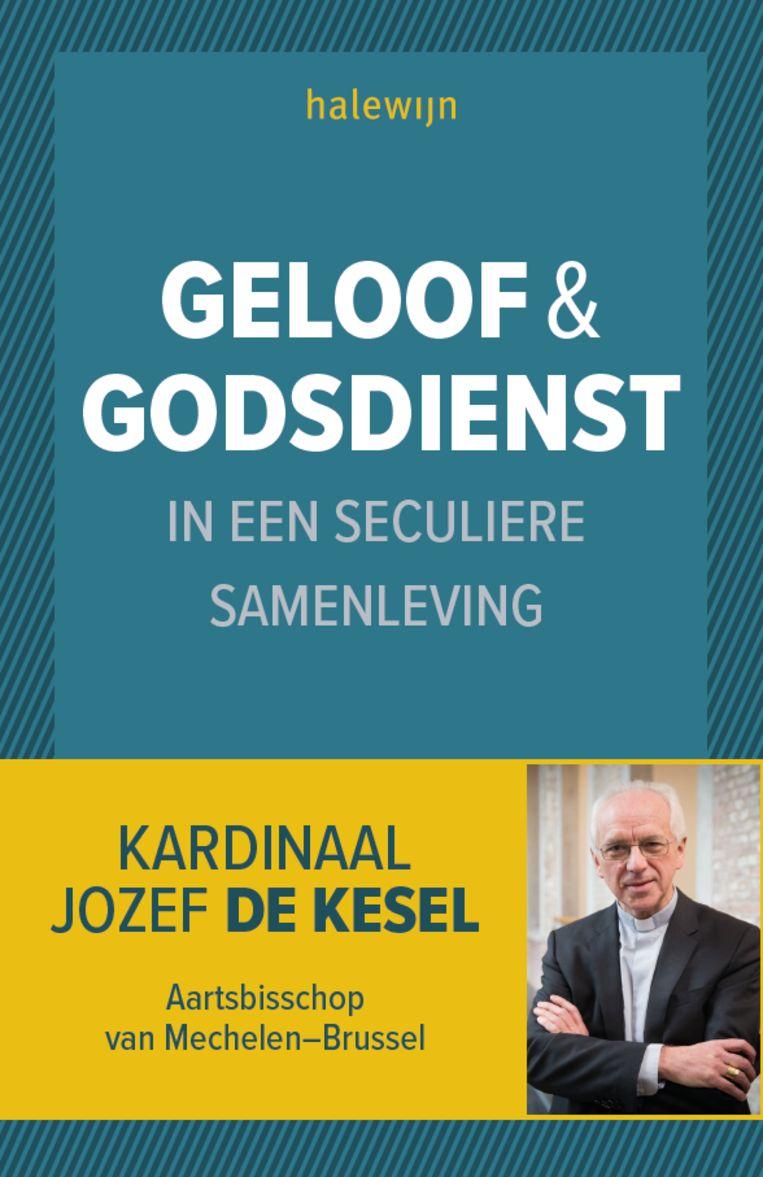 Jozef De Kesel, 'Geloof & godsdienst in een seculiere samenleving', Halewijn Beeld Halewijn