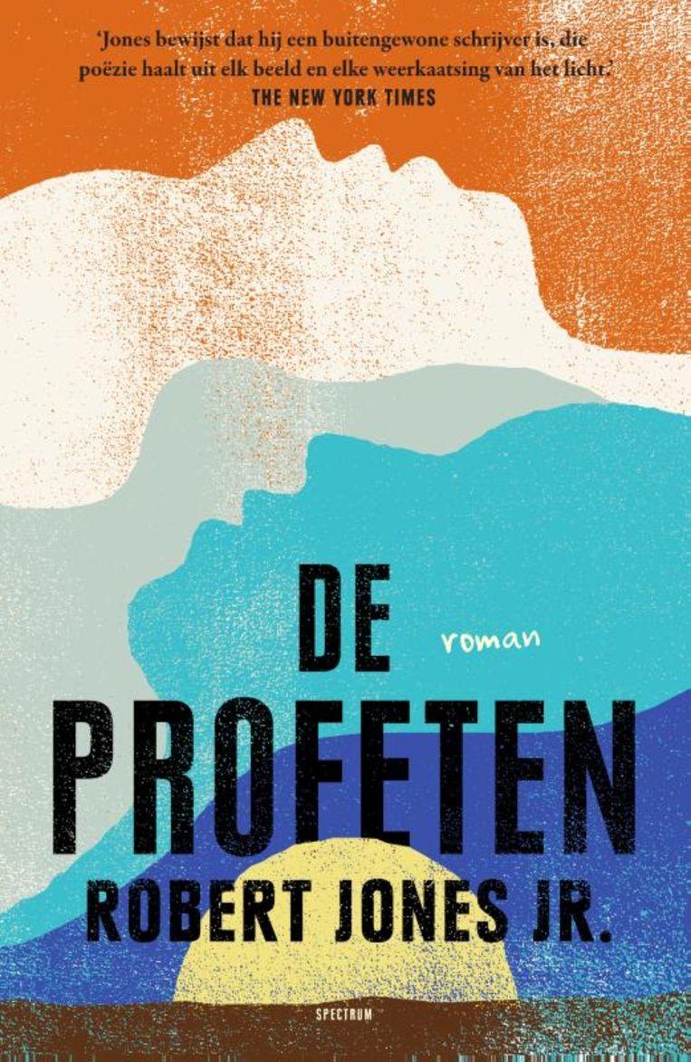 Robert Jones Jr, De profeten. Vertaald door Monique ter Berg en Gerda Baardman, Spectrum, €24,99, 400 blz. Beeld