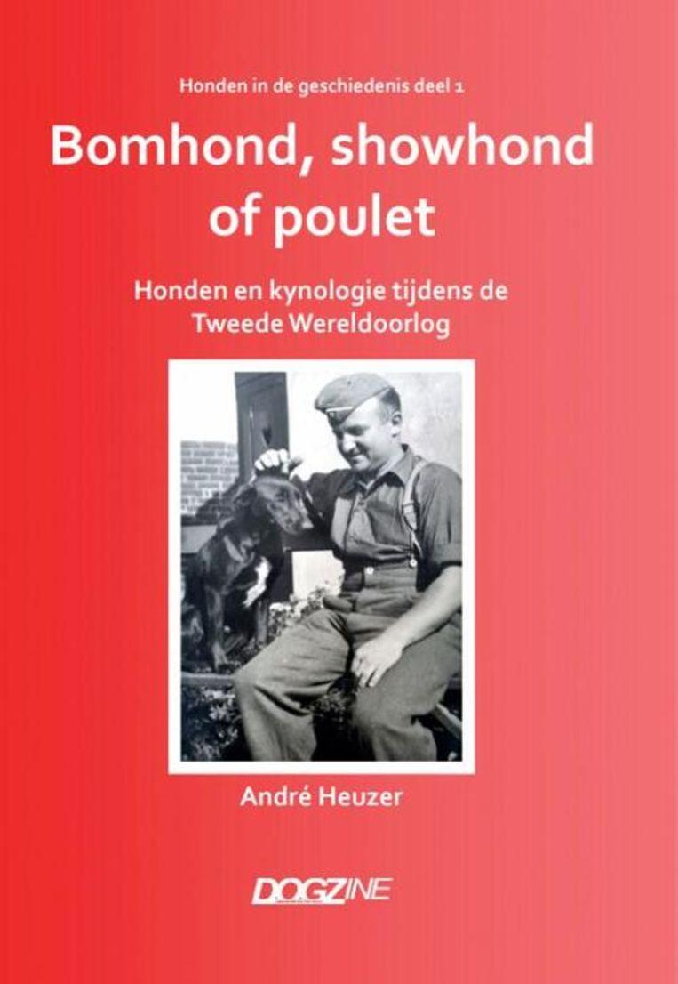 André Heuzer, Bomhond, showhond of poulet, Dogzine, €34,95 330 blz. Beeld