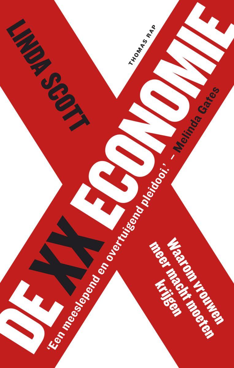 Linda Scott, 'De XX-economie. Waarom vrouwen meer macht moeten krijgen', Thomas Rap, 401 p., 24,99 euro. VertalingBrenda Mudde enMaarten van derWerf. Beeld rv