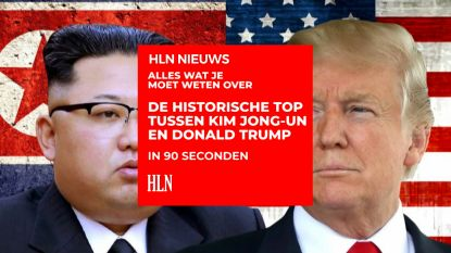 Video: Alles wat je moet weten over de historische top tussen Kim Jong-un en Donald Trump in 90 seconden
