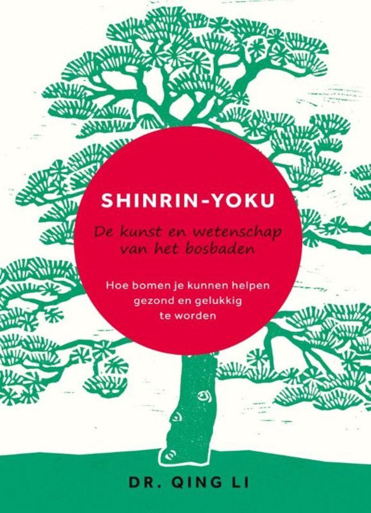 Qing Li: Shinrin-yoku – De kunst en wetenschap van het bosbaden. Beeld