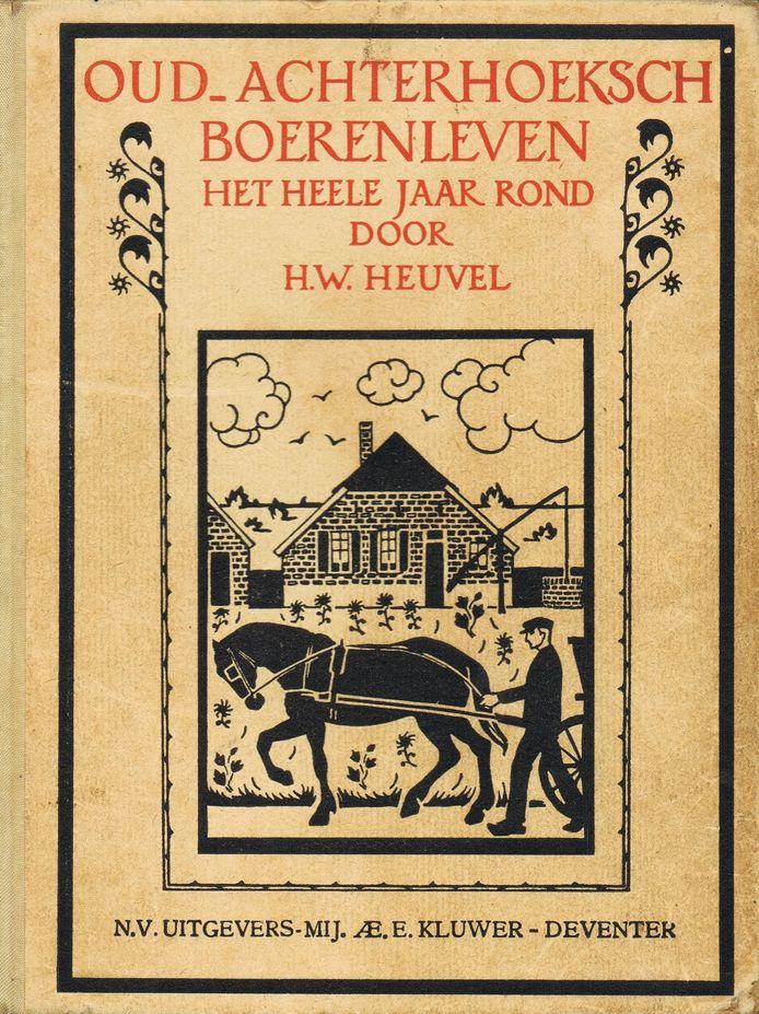 Het bekendste werk van Meester Heuvel is het boek 'Oud-Achterhoeksch Boerenleven'.