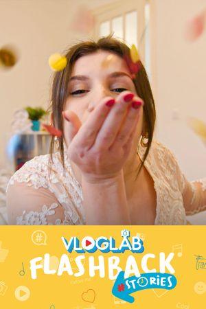 Vloglab Flashback#Stories