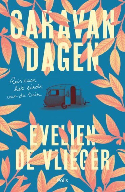 Evelien De Vlieger, 'Caravandagen, Polis, 254 p., 22,50 euro. Beeld RV
