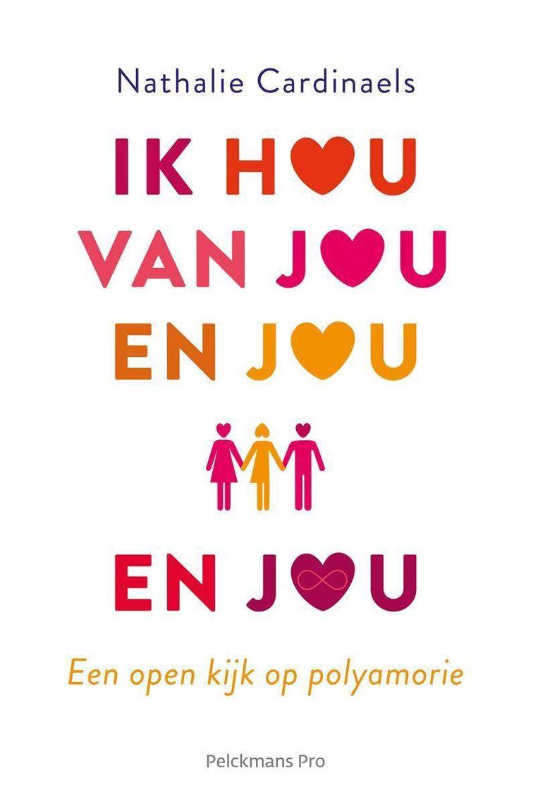 Nathalie Cardinaels, 'Ik hou van jou en jou en jou. Een open kijk op polyamorie', Pelckmans Pro Beeld Pelckmans