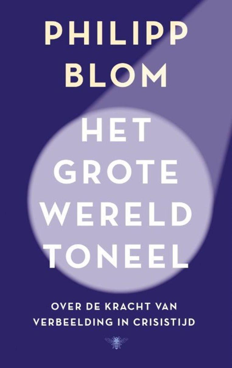 Philipp Blom, 'Het grote wereldtoneel', De Bezige Bij, 144 p., 17,99 euro. Beeld rv