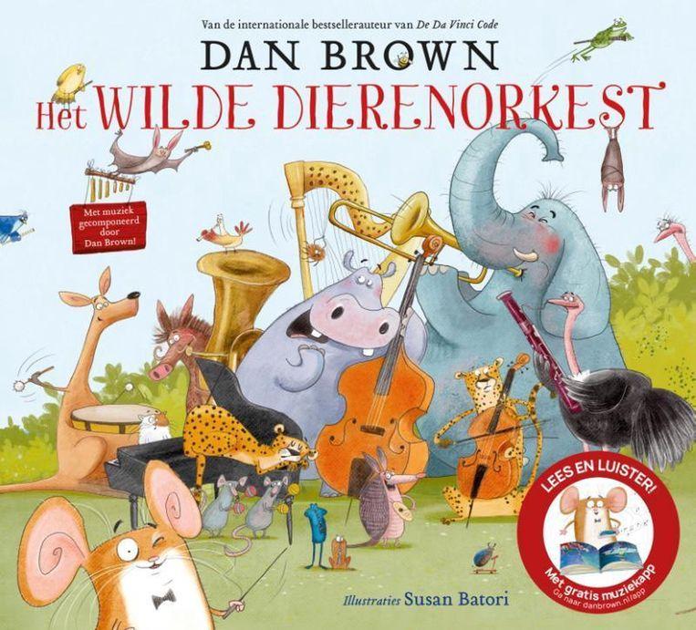 Dan Brown, 'Het wilde dierenorkest', Luitingh-Sijthoff, 44 p., 17,99 euro. Vertaling: Robbert-Jan Henkes en Erik Bindervoet.  Beeld rv