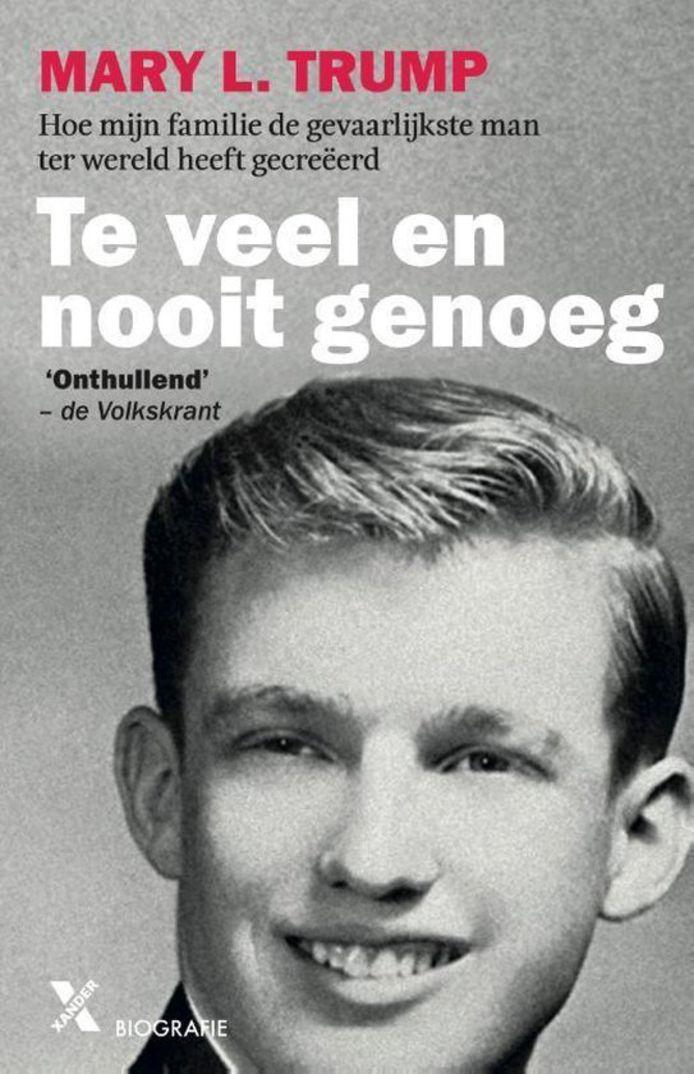 Te veel en nooit genoeg, het boek van Trumps nicht Mary in Nederlandse vertaling.