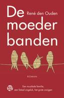 Cover van De moederbanden, de roman van René den Ouden over de familie Mathijsen uit Schijndel