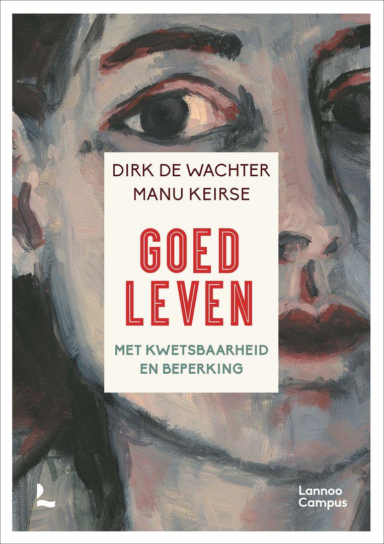 Dirk De Wachter & Manu Keirse, 'Goed leven', Lannoo Campus Beeld