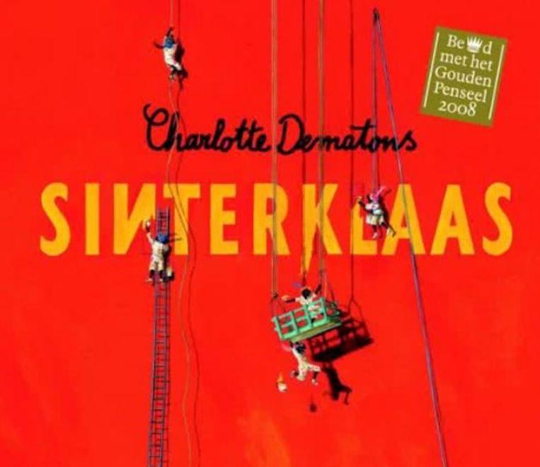 'Sinterklaas', het prentenboek van de Nederlandse schrijfster Charlotte Dematons. Beeld RV
