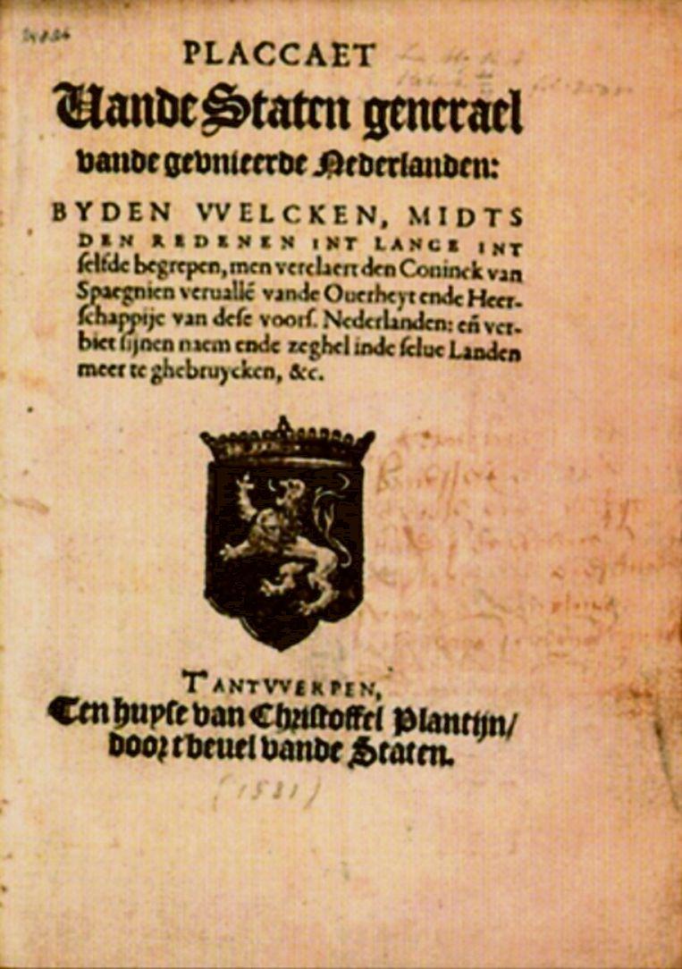 Het Plakkaat van Verlatinghe uit 1581.  Beeld Illustratie uit het boek Erfgoed – de Nederlandse geschiedenis in 100 documenten.