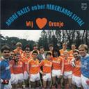 WK single van André Hazes en het Nederlands elftal met Wij houden van Oranje.