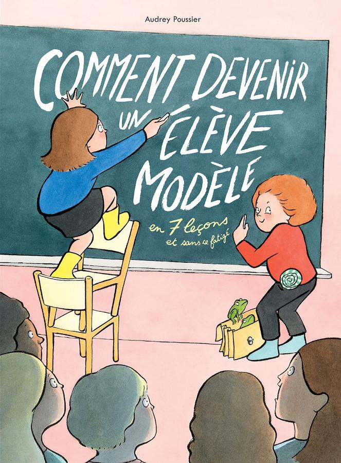Comment devenir un élève modèle en 7 leçons et sans se fatiguer.