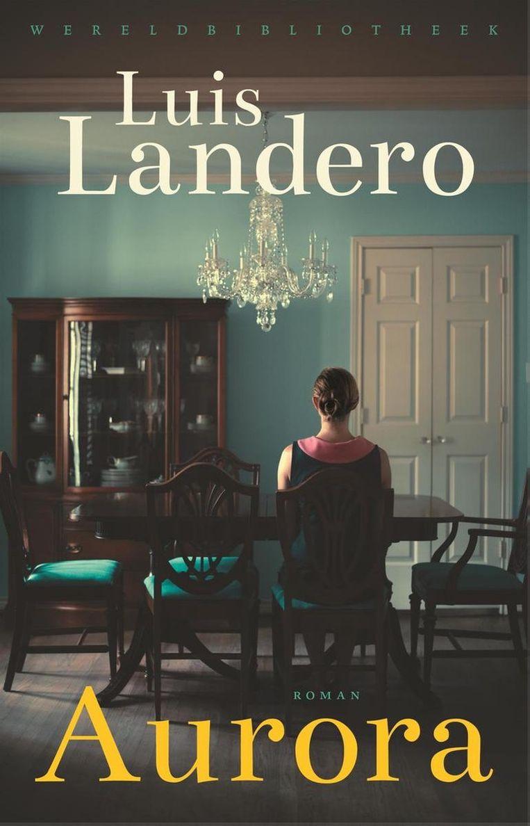 Luis Landero: Aurora. Beeld Wereldbibliotheek