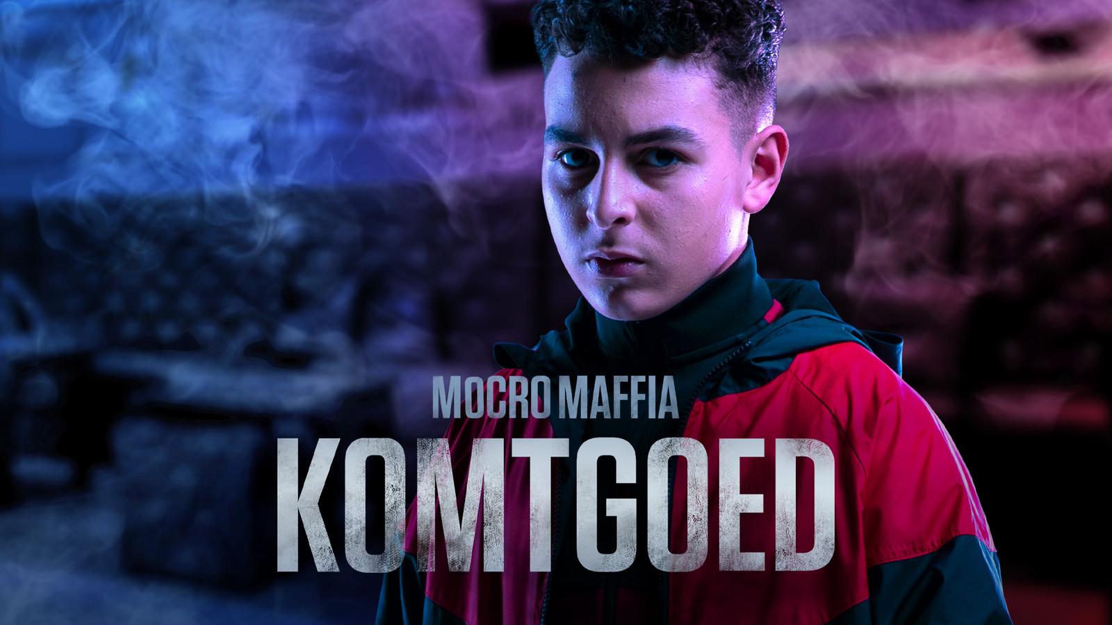 Mocro Maffia: Komtgoed