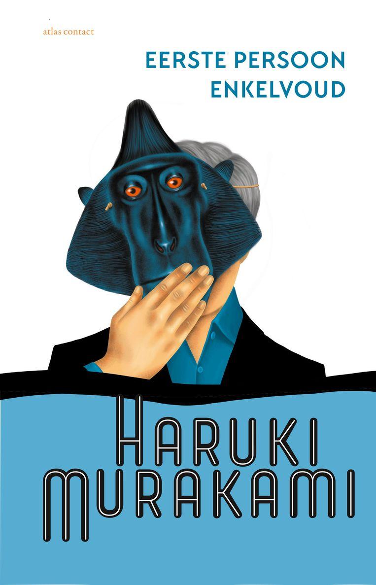 Haruki Murakami: Eerste persoon enkelvoud. Ontwerp Suzan Beijer, illustratie Toni Demuro. Verschijnt 23 februari. Beeld Atlas Contact
