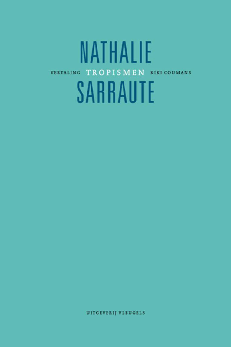 Nathalie Sarraute, Tropismen, uitgeverij Vleugels, 126 p., 23,95 euro. Vertaling Kiki Coumans. Beeld rv