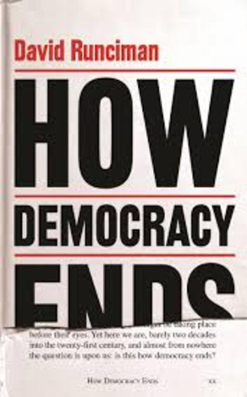 David Runciman: How Democracy Ends. Profile Books; 249 pagina's; € 17,99. 3 sterren. Beeld
