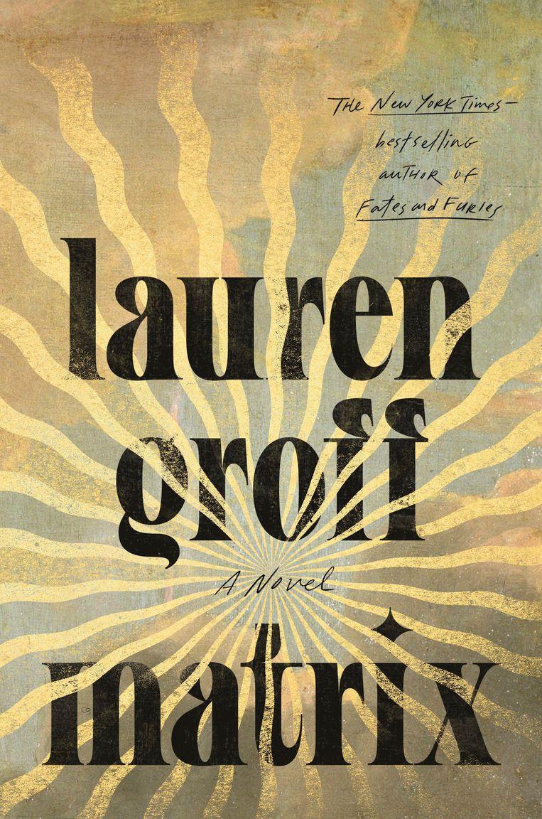 Lauren Groff, 'Matrix', De Bezige Bij, 304 p., 23,99 euro. Vertaling Lucie Schaap.  Beeld AP