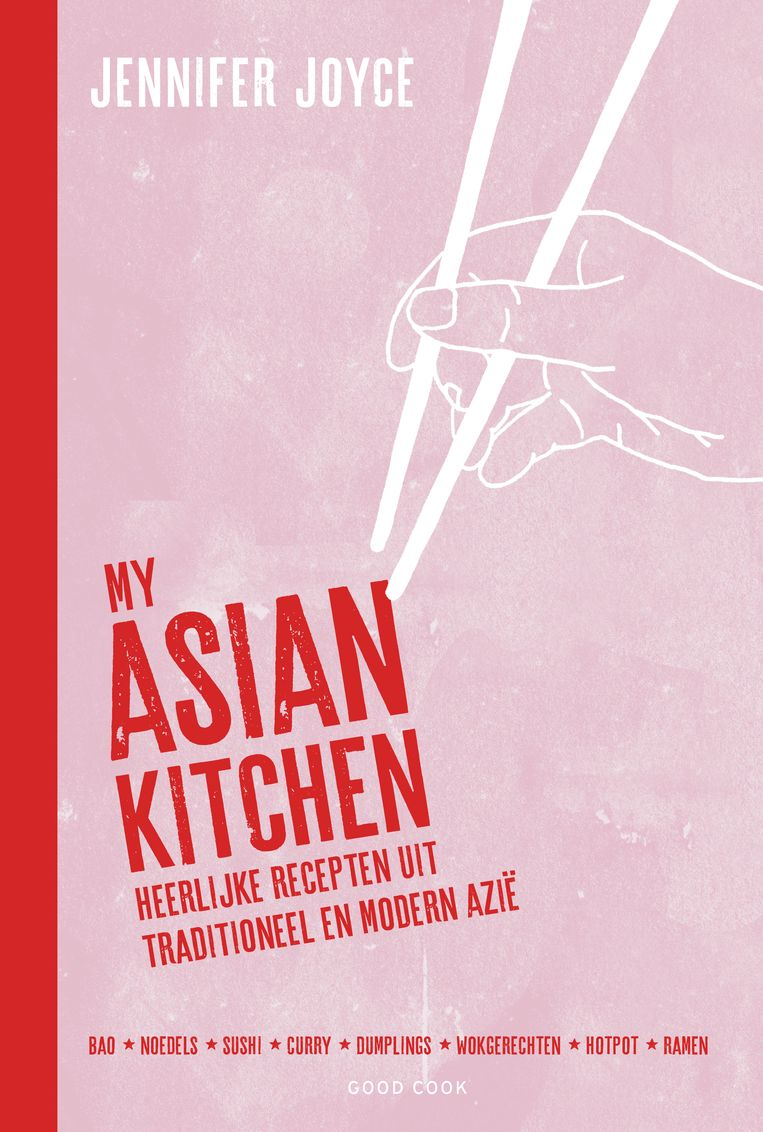 My Asian Kitchen, Jennifer Joyce. Good Cook, €25,95. Beeld